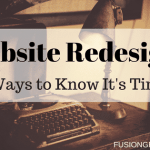 Website Redesign: 5 Ways to Know It's Time